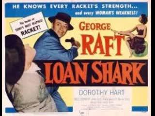 Loan Shark (1952)  George Raft, Dorothy Hart, Paul Stewart