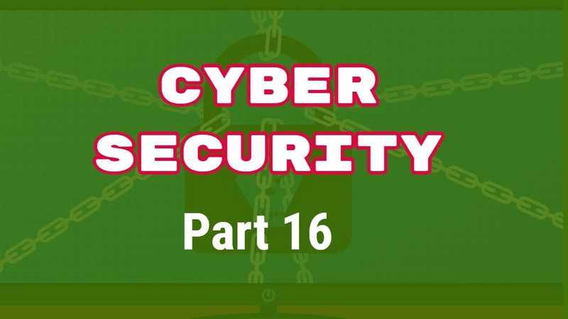 Cyber Security Tutorial 16: Sources of Malware