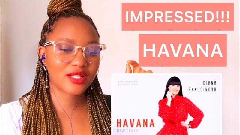 DIANA ANKUDINOVA SAVANA CAMILA CABELLO REACTION VIDEO WAS I IMPRESSED