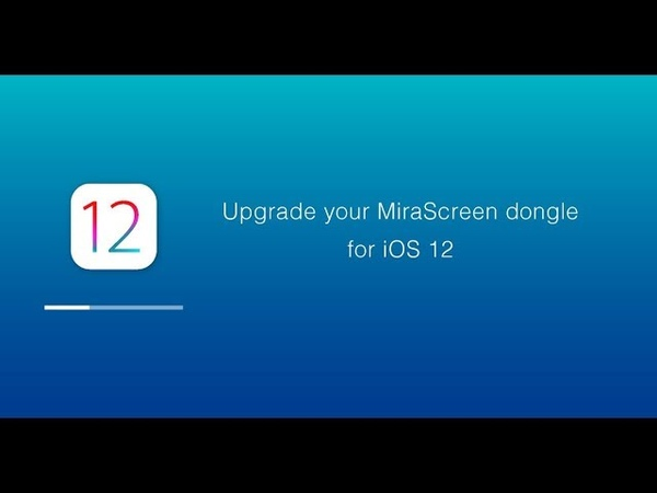 Upgrade your MiraScreen WiFi Display Dongle for iOS12 via iPhone