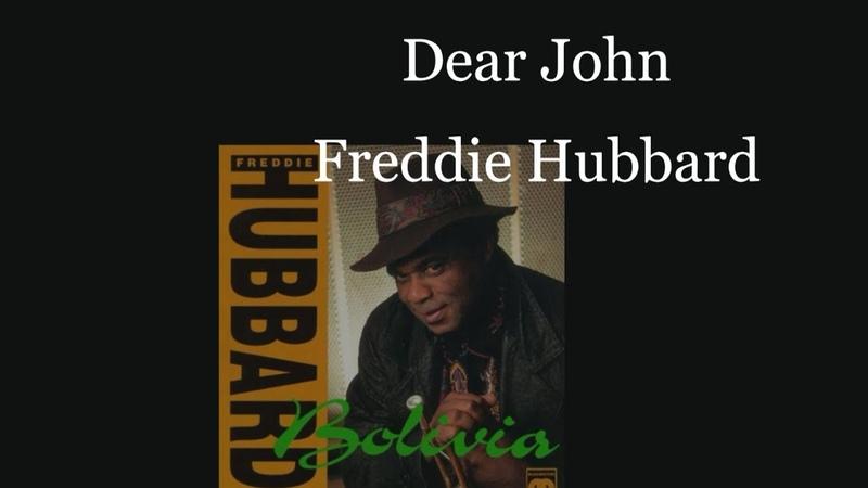 Dear John Freddie Hubbard's solo plays Posokhov Roman