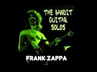 Frank Zappa The Bandit Guitar Solos
