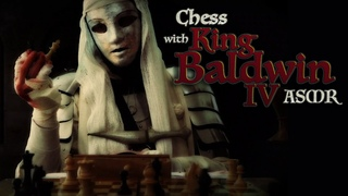 ASMR Chess with The Leper King (Baldwin IV Medieval Roleplay)