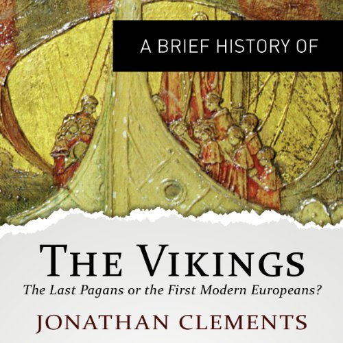 BRIEF HISTORY OF THE VIKINGS: