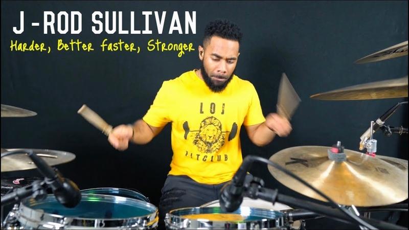 J-rod Sullivan - Harder, Better, Faster, Stronger