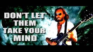 Dont let them take your mind - ft Alex Michael