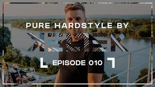 KELTEK Presents Pure Hardstyle   Episode 010 (Official Podcast)