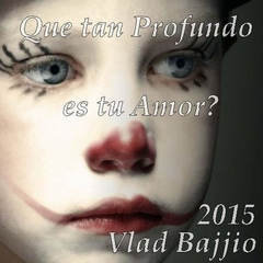 Vlad Bajjio - ¿Qué tan profundo es tu amor