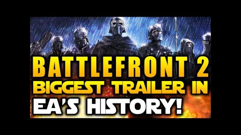 Star Wars Battlefront 2 2017 News Biggest Trailer in EA's History Improved Graphics Fidelity