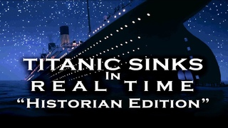 """Titanic REAL TIME SINKING - *HISTORIAN EDITION* based on the book """"On A Sea of Glass"""""""