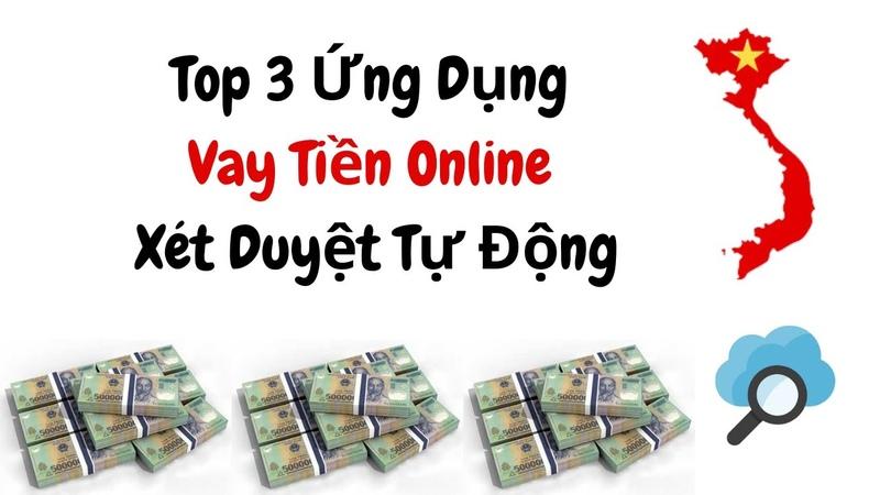Top 3 Ứng Dụng Vay Tiền Online Xét Duyệt Tự Động Vay Online Có Tiền Ngay Vay Tiền Online 24 24