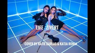 Life - Zivert (Cover by Katie Barlas & Katja Ronja)