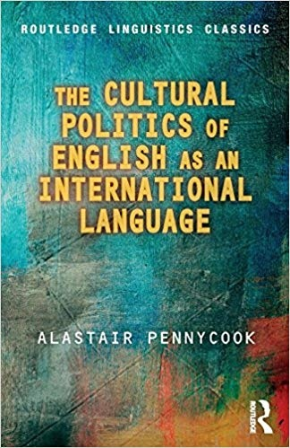 The Cultural Politics of English as an International Language