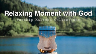 Relaxing Moment With God | worship kalimba collection | Instrumental, Prayer time, soft music, Hymns
