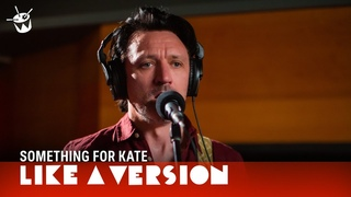 Something For Kate cover Taylor Swift 'cardigan' for Like A Version