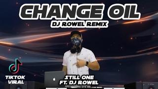 CHANGE OIL - Still One (Dj Rowel Remix) | TikTok Viral 2021 | Mag pa pa change oil lang | Zumba