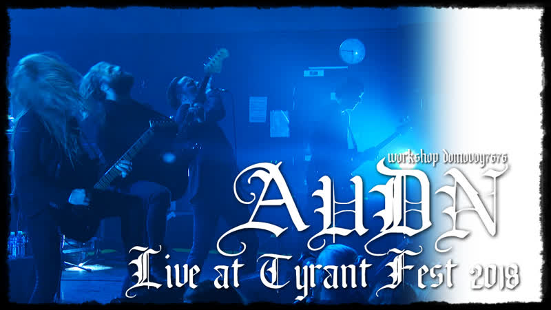 AUDN - Live at Tyrant Fest 2018