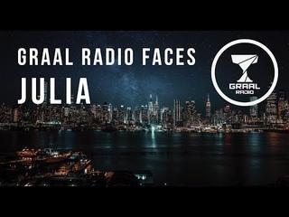JULIA - Graal Radio Faces (08.09.2021)