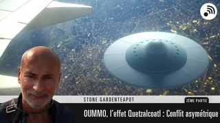 Quantic Planète : Oummo, l'Effet Quetzalcoatl - Stone Gardenteapot - Partie 2