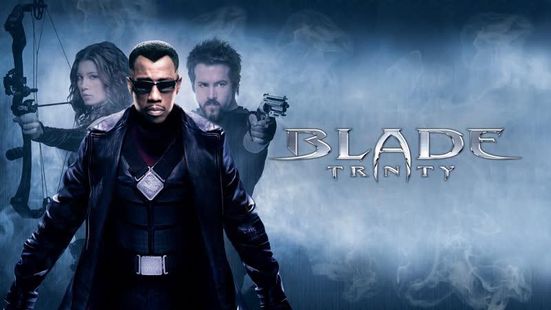 Ночной Сеанс Блэйд с 1 по 3 часть боевик 1998 года с элементами фильма ужасов
