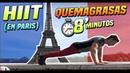 Rutina HIIT QUEMAGRASAS en 8 Minutos ||➤ Quema Grasa En la TORRE EIFFEL (PARIS)