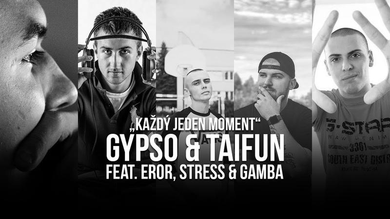 GYPSO TAIFUN - Každý jeden moment (feat. EROR, STRESS GAMBA)