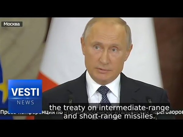 Europe Will Become a Battlefield Putin Bluntly Explains What Discarding INF Treaty Means