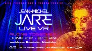 Jean-Michel Jarre - Alone Together VR Concert