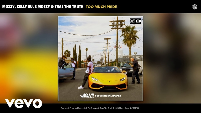 Mozzy Celly Ru E Mozzy Trae Tha Truth Too Much Pride Audio