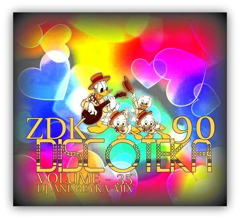 Дискотека90 ZDK Volume 35 Dj Navolo (ex-Dj Andreyka) Mix