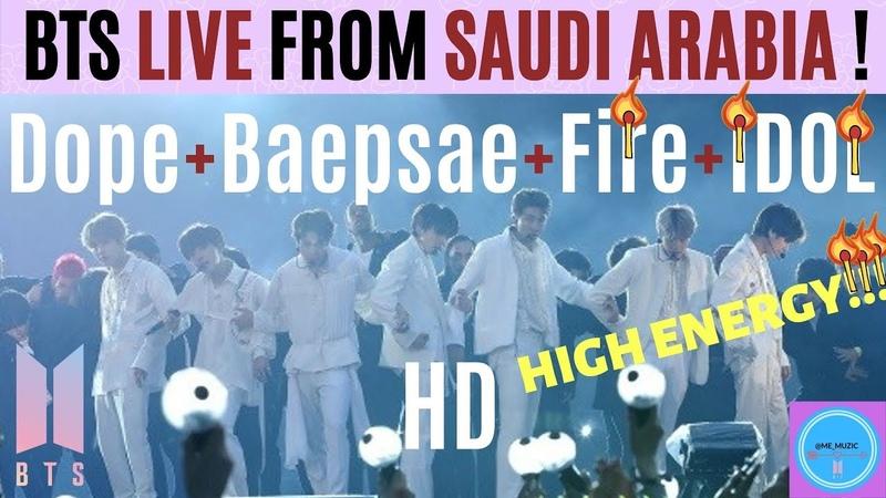 BTS 방탄소년단 DOPE BAEPSAE FIRE IDOL LIVE From RIYADH SAUDI ARABIA in HD OCT 11 2019