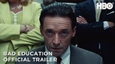 Bad Education: Official Trailer   HBO