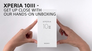 Xperia 10 III - get up close with our hands-on unboxing
