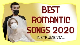 Best Romantics Instrumental 2020 for Wedding, Romance Meditations, Sex Healing, and Mind Relaxing