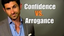 Confident or Arrogant Which One Are You