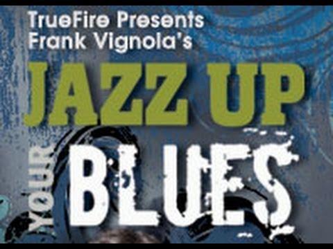 Introduction Jazz Up Your Blues Jazz Blues Guitar Lessons Frank Vignola