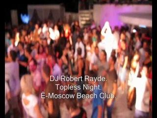 DJ Robert Night Ё Moscow Beach Club