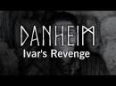 Danheim Ivar's Revenge Danish Viking Music