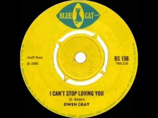 OWEN GRAY - I CAN ' T STOP LOVING YOU