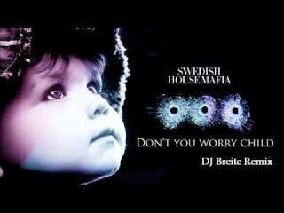 Swedish House Mafia - Don't You Worry Child (DJ Breite Remix)DEMO