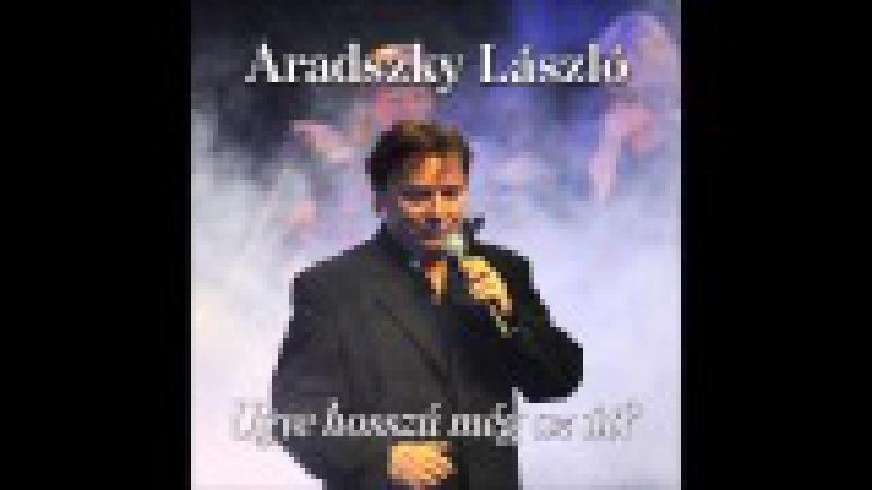 Aradszky László Ugye hosszú még az út full album