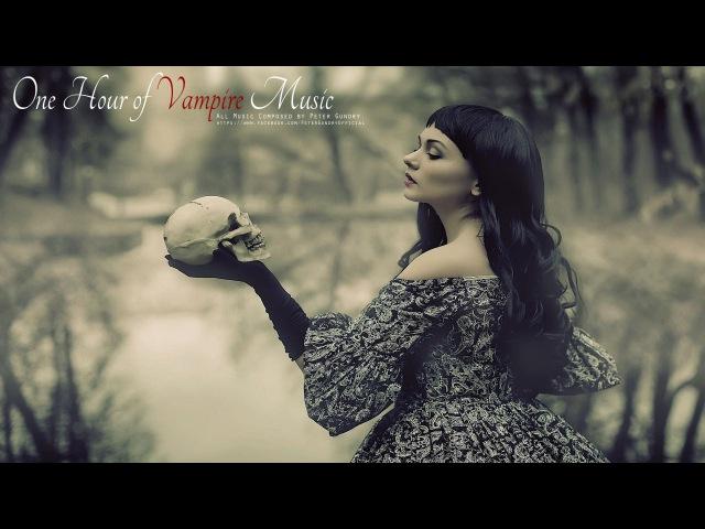 1 Hour of Dark Vampiric Music [ Dark, Seductive, Emotional, Gothic ]