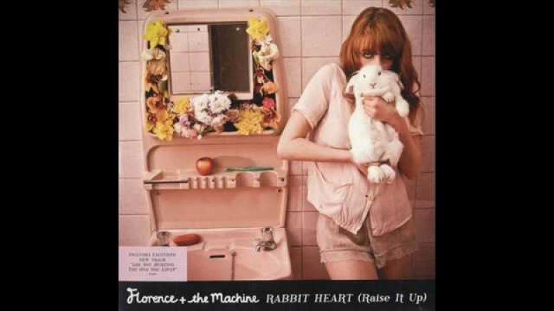 Florence The Machine Rabbit Heart (Raise It Up) Lionheart Remix