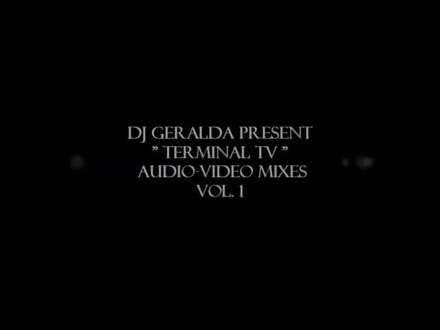 DJ Geralda Terminal TV Mix 1