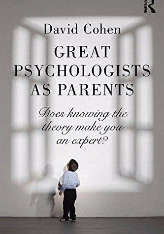 Great Psychologists as Parents Does knowing the theory make you an expert