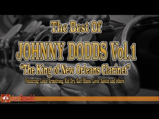 """The Best fo Johnny Dodds """"The King of New Orleans Clarinet"""" ft: Louis Armstrong, Kid Ory, Earl Hines"""
