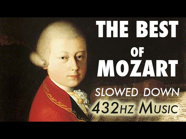 The Best Of Mozart Slowed Down @ 432Hz 4.5 Hours