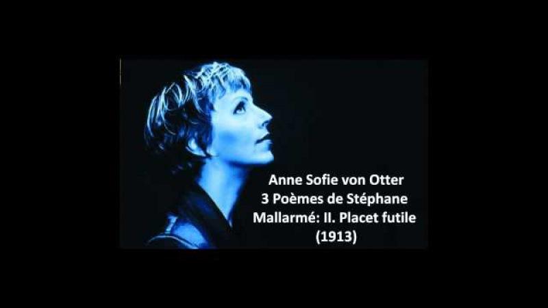 Anne Sofie von Otter The complete 3 Poèmes de Stéphane Mallarmé Ravel