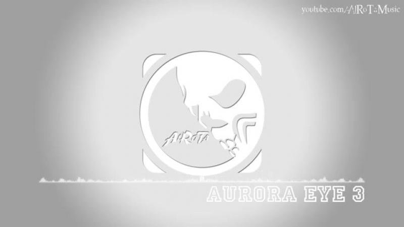 Aurora Eye 3 by Martin Veida Dubstep Music