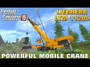 Farming Simulator 15 LIEBHERR LTM 11200 Powerful Mobile Crane